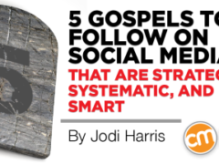 5 Gospels to Follow on Social Media That are Strategic, Systematic, and Smart